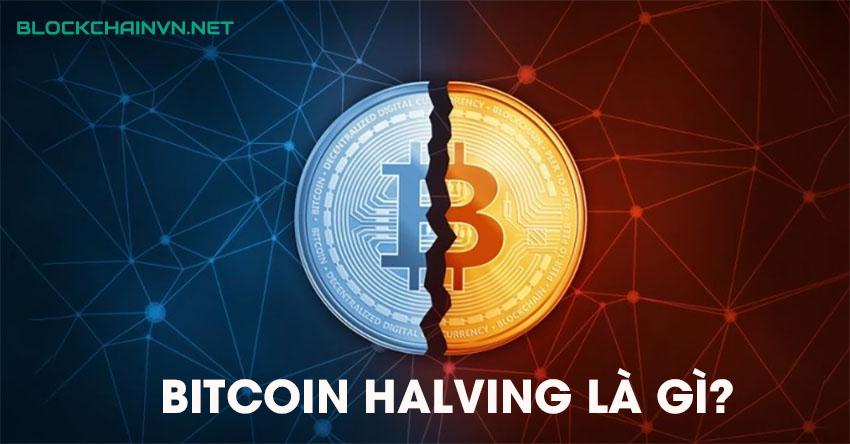 bitcoin halving là gì
